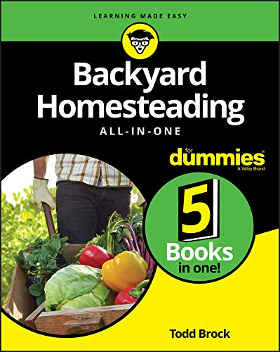 Backyard Homesteading All-in-One For Dummies (English Edition)