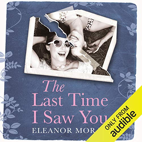 The Last Time I Saw You                   By:                                                                                                                                 Eleanor Moran                               Narrated by:                                                                                                                                 Lisa Coleman                      Length: 12 hrs and 51 mins     2 ratings     Overall 2.5