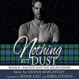Nothing but Dust: Kaitlyn and the Highlander, Book 8