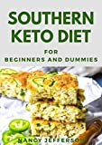 Southern Keto Diet For Beginners And Dummies : Delectable Southern Keto Diet Recipes For Staying Healthy And Feeling Good