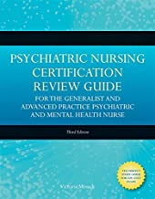 Psychiatric Nursing Certification Review Guide for the Generalist and Advanced Practice Psychiatric and Mental Health Nurse (Mosack, Psychiatric ... Review Guide for the Generalist and Advance)