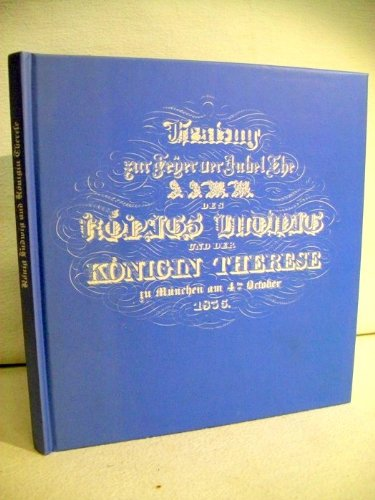 Festzug zur Feier der Jubelehe des Königs Ludwig und der Königin Therese zu München am 4. Oktober 1835. Mit Beiträgen von Elfi M. Haller, Hermann-Joseph Busley, Christine Pressler.