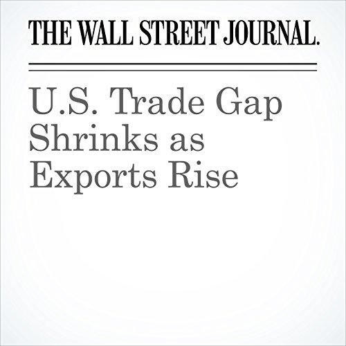 U.S. Trade Gap Shrinks as Exports Rise copertina