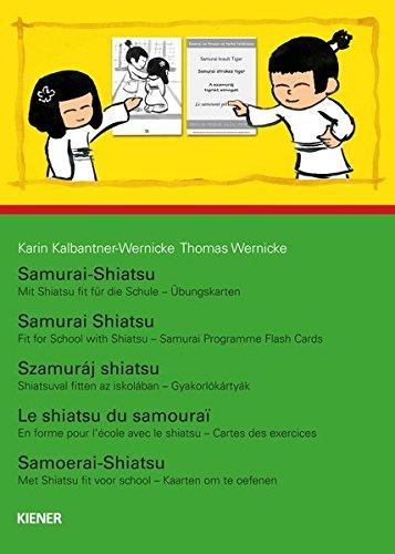 Mit Shiatsu fit für die Schule - Übungskarten (Samurai Shiatsu)