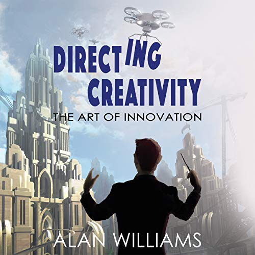 Directing Creativity: The Art of Innovation audiobook cover art