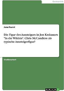 Die Figur des Aussteigers in Jon Krakauers In die Wildnis. Chris McCandless als typische Aussteigerfigur?
