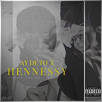 Ay De to X Hennessy