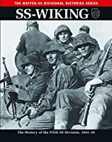 SS - Wiking: The History of the Fifth SS Division 1941-45 (Waffen-SS Divisional Histories)