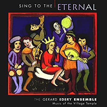 Sing to the Eternal