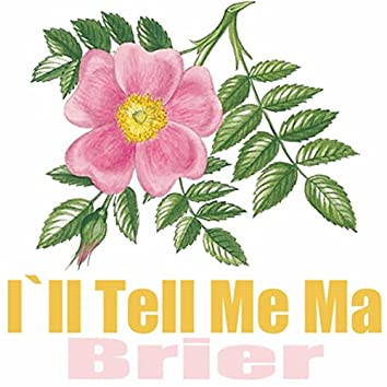 I'll Tell Me Ma
