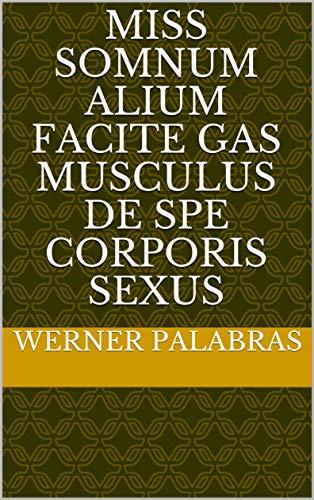 miss somnum alium facite gas musculus de spe corporis sexus