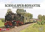 Schmalspur-Romantik 2018: Mit Fotografien von Helge Scholz - Helge Scholz