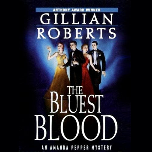 The Bluest Blood     An Amanda Pepper Mystery              By:                                                                                                                                 Gillian Roberts                               Narrated by:                                                                                                                                 Susan Denaker                      Length: 9 hrs and 37 mins     4 ratings     Overall 3.5