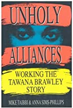 Unholy Alliances: Working the Tawana Brawley Story