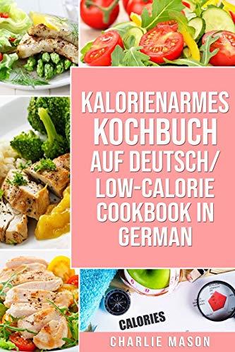 Kalorienarmes Kochbuch Auf Deutsch/ Low-calorie cookbook In German