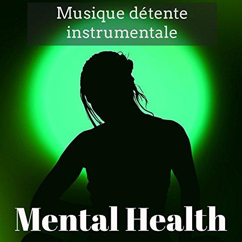 Mental Health - Musique détente instrumentale pour techniques de relaxation cours de yoga méditation profonde avec sons new age de la nature relaxants