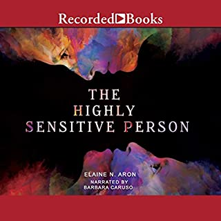 The Highly Sensitive Person                   By:                                                                                                                                 Elaine N. Aron                               Narrated by:                                                                                                                                 Barbara Caruso                      Length: 9 hrs and 57 mins     782 ratings     Overall 4.3