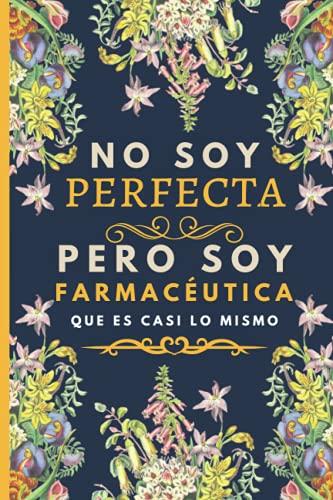 No soy perfecta pero soy farmacéutica que es casi lo mismo: Una idea de regalo original, Diario y Journal Cuaderno de Notas A5, regalos originales ... y barato para mujeres que farmacéutica