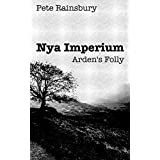 Nya Imperium - Arden's Folly (English Edition)