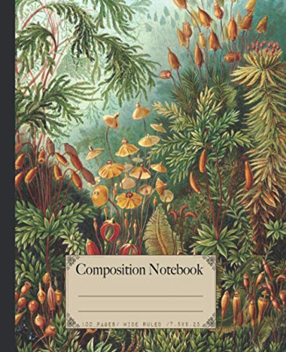 Composition Notebook: Beautiful wide ruled botanical notebooks with Ernst Haeckel vintage wildflower plants illustrations. Perfect gift for nature & ... (Botanical & mushrooms composition notebooks)