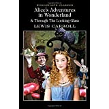Alice's Adventures in Wonderland & Through the Looking-Glass (Wordsworth Classics) (Wordsworth Collection) by Lewis Carroll(1998-04-01)