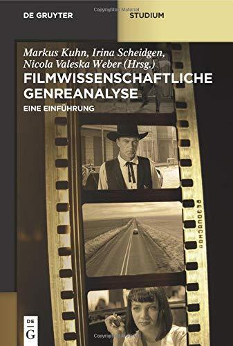 Filmwissenschaftliche Genreanalyse: Eine Einführung (De Gruyter Studium)
