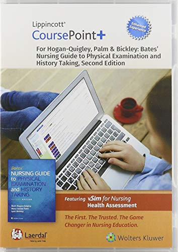 Lippincott CoursePoint+ Enhanced for Hogan-Quigley, Palm & Bickley: Bates' Nursing Guide to Physical