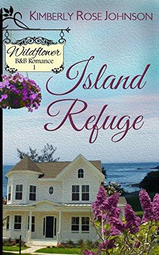 Book: Island Refuge (Wildflower B&B Romance Book 1) by Kimberly Rose Johnson