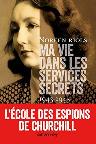 Ma vie dans les services secrets 1943-1945 : L'Ecole des espions de Churchill (Sciences Humaines et Essais)