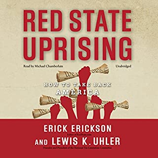 Red State Uprising     How to Take Back America              By:                                                                                                                                 Erick Erickson,                                                                                        Lewis K. Uhler                               Narrated by:                                                                                                                                 Michael Chamberlain                      Length: 5 hrs and 52 mins     7 ratings     Overall 4.1