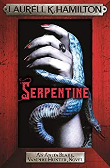 Serpentine: Anita Blake 26 (Anita Blake, Vampire Hunter, Novels) by [Laurell K. Hamilton]