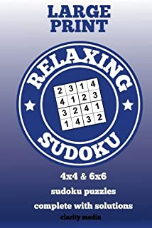 Relaxing Sudoku Large Print: 4x4 & 6x6 grid sudoku puzzles