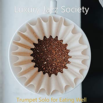 Trumpet Solo for Eating Well