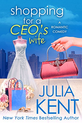 Shopping for a CEO's Wife (Shopping for a Billionaire Series Book 12)