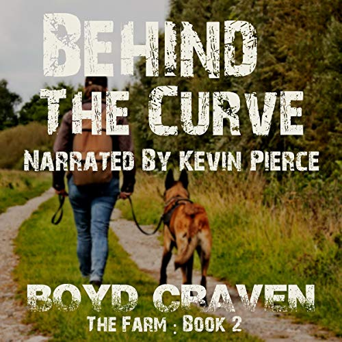 Behind the Curve: Book 2 Audiobook By Boyd Craven III cover art