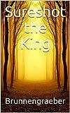 Sureshot the King (English Edition)