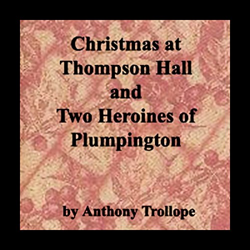 Christmas at Thompson Hall & Two Heroines of Plumpington cover art