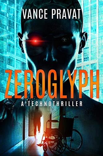 Zeroglyph: A Hard Sci Fi Artificial Intelligence Thriller (Standalone Book)
