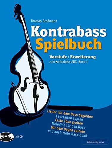 Kontrabass Spielbuch inkl. CD: einfache Stücke für den Anfänger passend zum Kontrabass-ABC oder einer anderen Schule [Musiknoten] Thomas Großmann