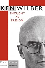 Ken Wilber: Thought as Passion (SUNY series in Transpersonal and Humanistic Psychology) (English Edition)
