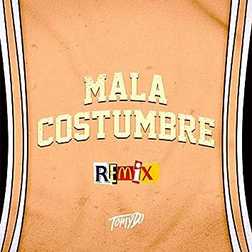 Mala Costumbre (Remix)