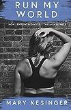 Run My World: How I Empowered Myself Through Fitness