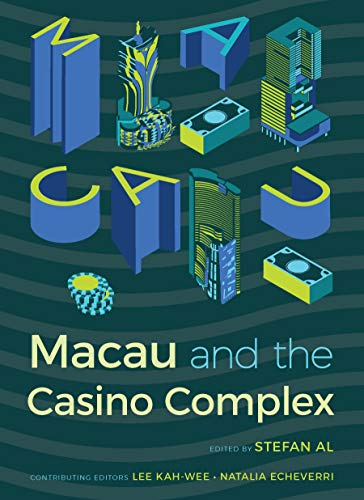 Macau and the Casino Complex (Gambling Studies Series) (English Edition)