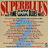 Superblues: All-Time Classic Blues Hits, Volume Two by Superblues