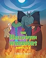 The Halloween Warriors: Parts 6, 7 and 8