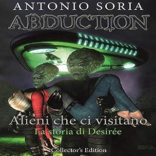 Abduction - Alieni che ci visitano. La storia di Desirée copertina