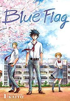 Blue Flag, Vol. 1 (English Edition) van [, KAITO]