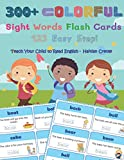 300+ Colorful Sight Words Flash Cards 123 Easy Step! Teach Your Child To Read English Haitian Creole: Dolch words list all reading levels (Pre-K, ... and cartoons pictures book for kids ages 4-8.