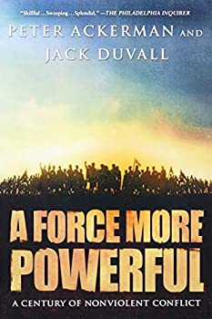 A Force More Powerful  A Century of Non-violent Conflict