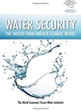 Water Security: The Water-Food-Energy-Climate Nexus by The World Economic Forum Water Initiative (2011-01-21)